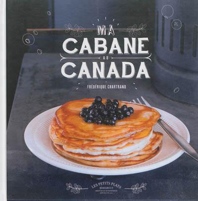 Ma cabane au canada 9782501089241 cuisine librairie - Annulation commande cuisine ...