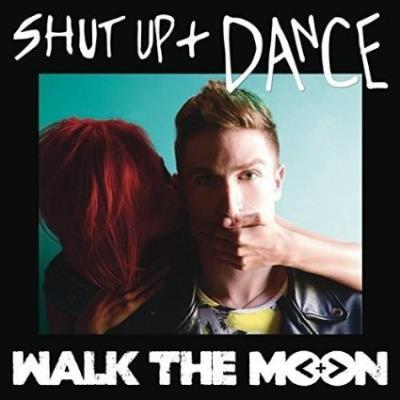 Walk The Moon - Shut Up And Dance | Anglophone