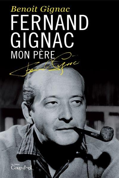 Fernand Gignac Mon Pere 9782897319717 Biographie Librairie Martin
