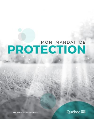 Mon mandat de protection | 9782551258659 | Documents officiels des Publications du Québec