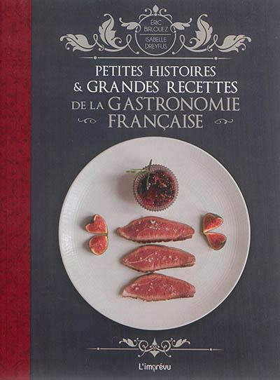 Petites histoires et grandes recettes de la gastronomie - Annulation commande cuisine ...