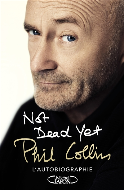 Phil Collins - Not Dead Yet | 9782749930879 | Biographie