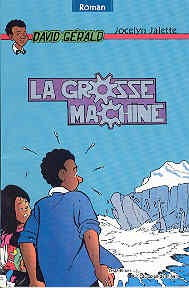 grosse machine (La) | 9782922691610 | Romans 9 à 11 ans
