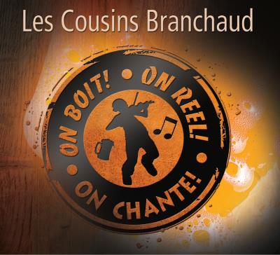 Les cousins Branchaud - On boit, on reel, on chante | Traditionnelle