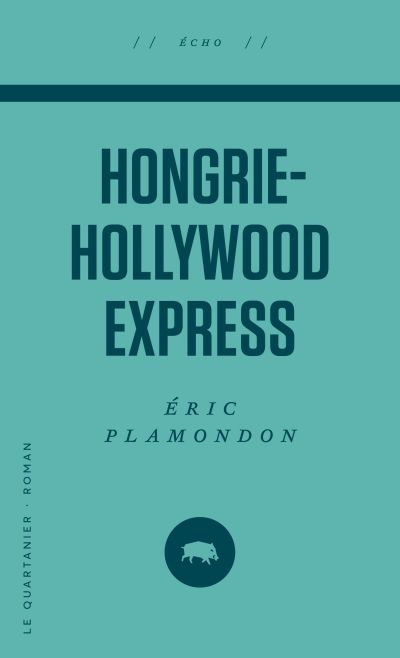 Hongrie-Hollywood Express  | 9782896982509 | Romans format poche