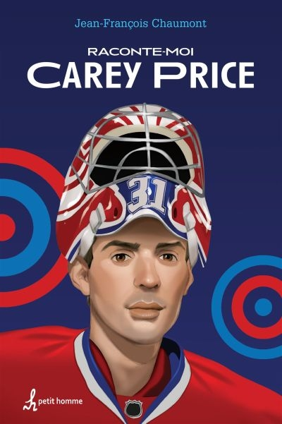 Raconte-moi T.01 - Carey Price  | 9782924025949 | Documentaires