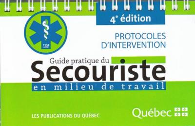 Guide pratique du secouriste en milieu de travail  | 9782551252077 | Documents officiels des Publications du Québec