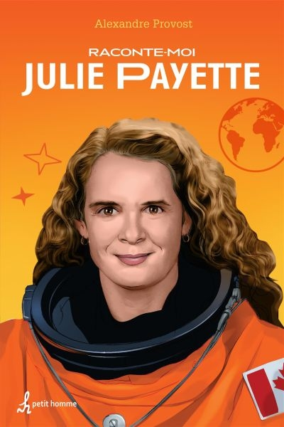 Raconte-moi T.05 - Julie Payette  | 9782924025970 | Documentaires