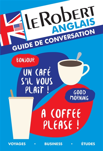Robert anglais (Le) Guide de conversation | 9782321007609 | Dictionnaires