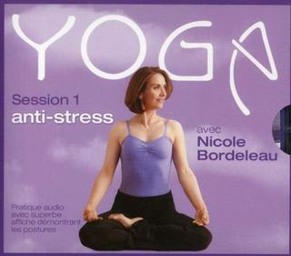 Yoga - Session 1 : Anti-stress Nicole Bordeleau | CD de musique