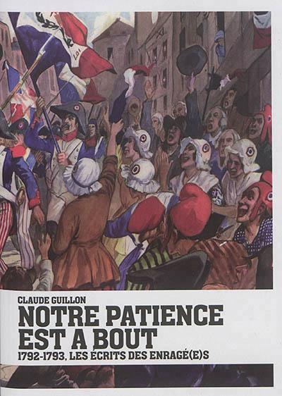 Notre patience est à bout | 9782364810105 | Histoire, politique et société