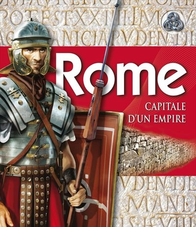 Rome - Capitale d'un Empire | 9782761929608 | Documentaires