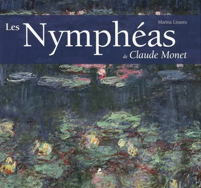 nymphéas de Claude Monet (Les) | 9782809913484 | Arts