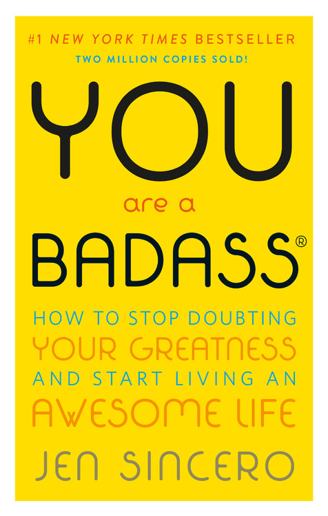 You Are a Badass® : How to Stop Doubting Your Greatness and Start Living an Awesome Life | Psychology & Self-Improvement