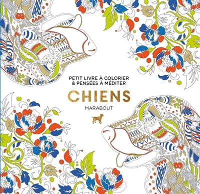 Chiens Petit Livre A Colorier Pensees A Mediter 9782501121590 Mandala Librairie Martin