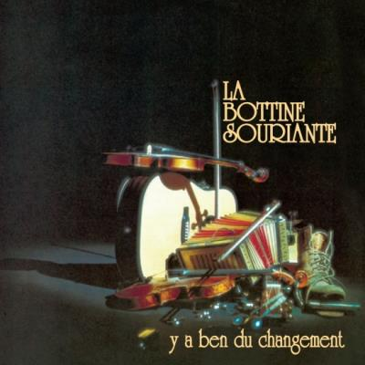 La bottine souriante - Y'a ben du changement | Traditionnelle