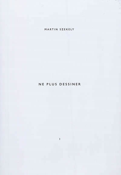 Ne plus dessiner - Volume 1 | 9782917855829 | Arts