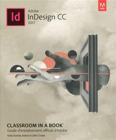 Adobe InDesign CC 2017 | 9782412025741 | Informatique