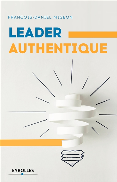 Leader authentique | 9782212566383 | Administration