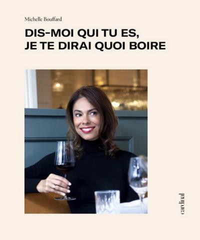 Dis Moi Qui Tu Es Je Te Dirai Quoi Boire 9782924646144
