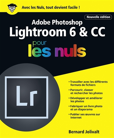 Adobe Photoshop - Lightroom 6 & CC pour les nuls | 9782412028957 | Informatique