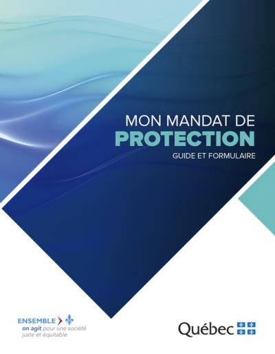 Mon mandat de protection 2017  | 9782551259816 | Documents officiels des Publications du Québec