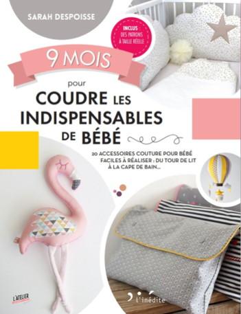 9 mois pour coudre les indispensables de b b. Black Bedroom Furniture Sets. Home Design Ideas