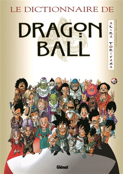 dictionnaire de Dragon Ball (Le) | 9782723429450 | Arts