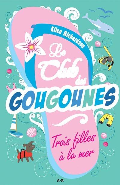 Le Club Des Gougounes T 02 Trois Filles A La Mer