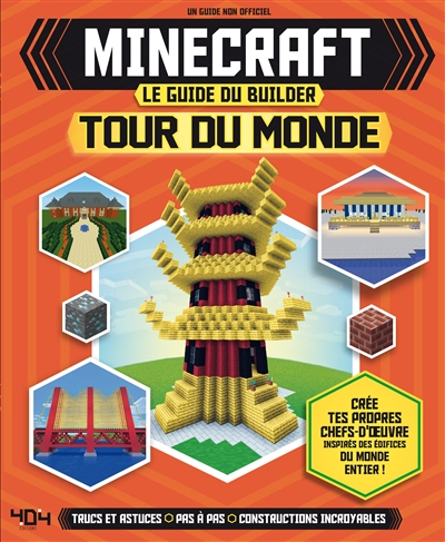 Minecraft : Le guide du Builder - Tour du monde | 9791032401699 | Informatique