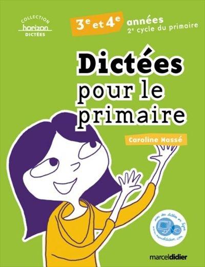 Dictees Pour Le Primaire 3eme Et 4eme Annee 9782891444941