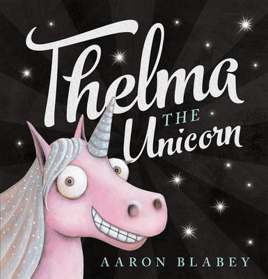 Thelma the unicorn | Picture books
