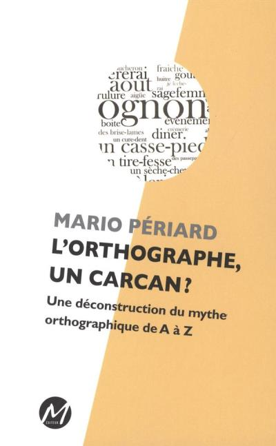 L'orthographe, un carcan?  | 9782924327920 | Dictionnaires