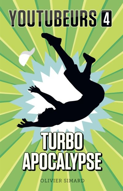 Youtubeurs T.04 - Turbo Apocalypse  | 9782897143121 | Romans 12 à 14 ans