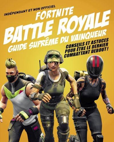 Fortnite Battle Royale Guide Supreme Du Vainqueur