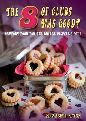 The Eight of Clubs Was Good? : Food for the Bridge Player's Soul |