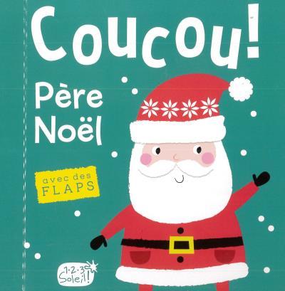 Coucou Pere Noel 9782359903959 Petits Cartonnes Et