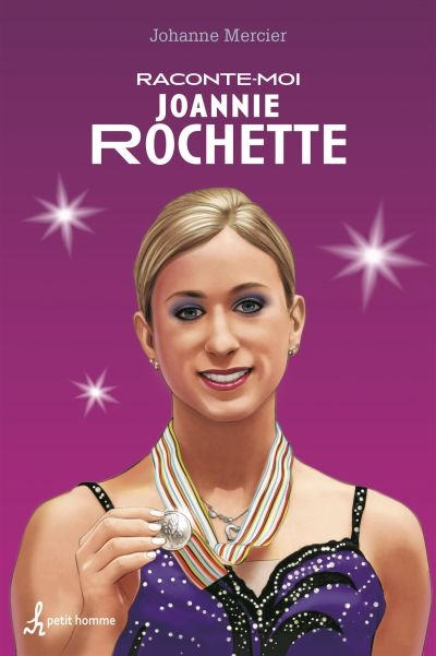 Raconte-moi T.35 - Joannie Rochette  | 9782897541453 | Documentaires