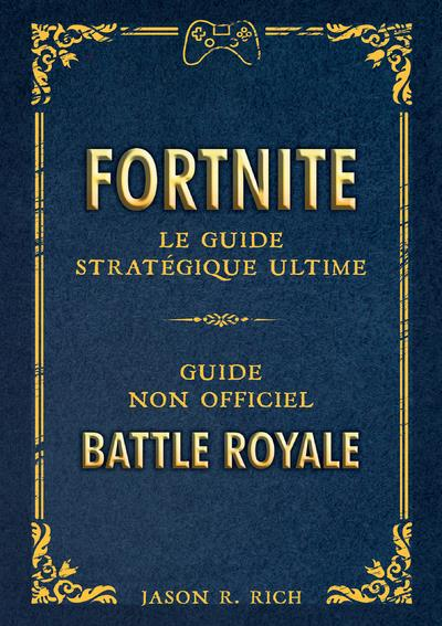 Fortnite - Le guide stratégie ultime  | 9791035500832 | Informatique