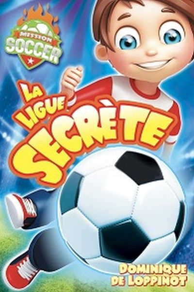 Soccer T.01 - La ligue secrète  | 9782897461669 | Romans 6 à 8 ans