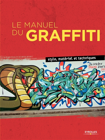 Manuel du Graffiti (Le) | 9782212139402 | Arts