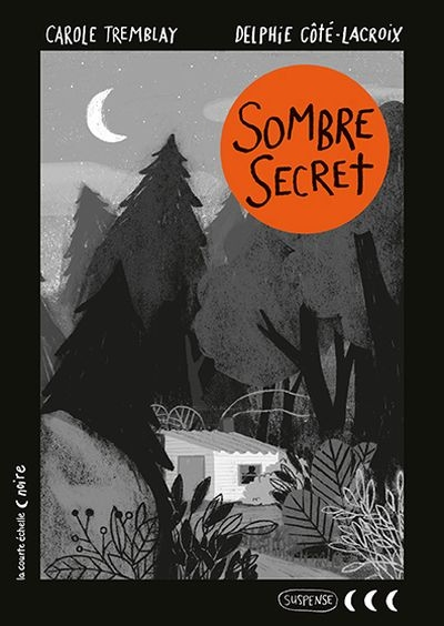 Sombre secret  | 9782897741310 | Romans 12 à 14 ans