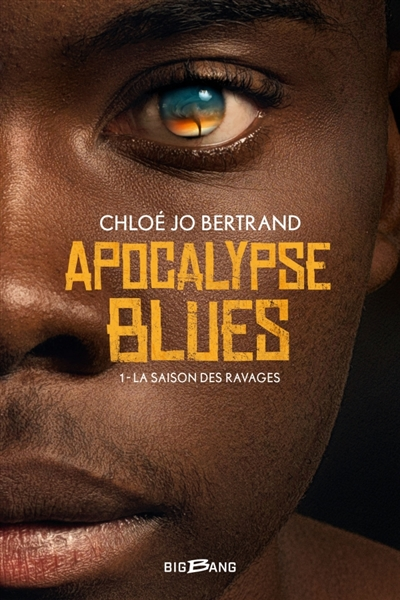 Apocalypse blues T.01 - La saison des ravages | 9782362314193 | Science-Fiction et fantaisie