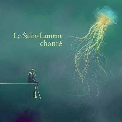 Le Saint Laurent Chanté | Francophone