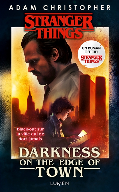 Stranger things - Darkness on the edge of town | 9782371022133 | Science-Fiction et fantaisie