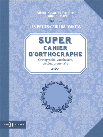 Super cahier d'orthographe | 9782701400402 | Dictionnaires