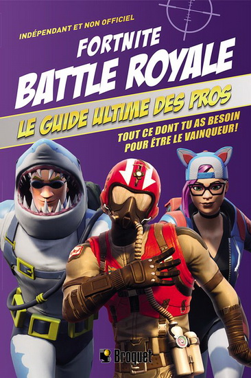 Fortnite Battle royale - Guide ultime des pros | 9782896546398 | Informatique