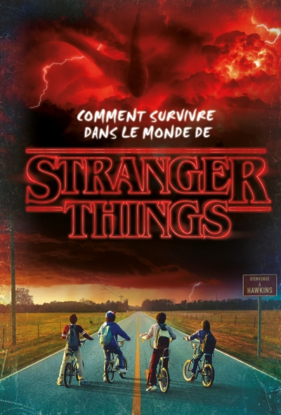 Comment survivre dans le monde de Stranger Things | 9782017085089 | Arts
