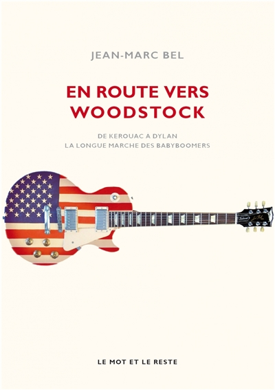 En route vers Woodstock | 9782360549962 | Arts