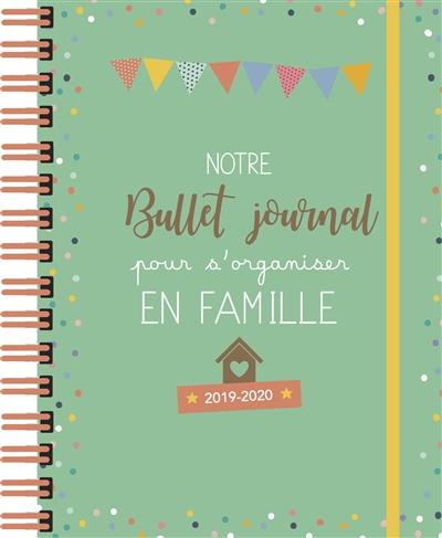 Calendrier Bullet Journal 2020.Notre Bullet Journal Pour S Organiser En Famille 2019 2020